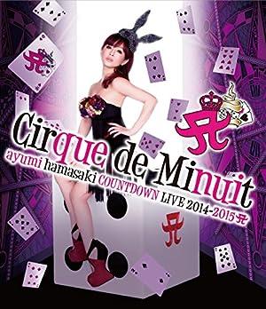 ayumi hamasaki COUNTDOWN LIVE 2014-2015 A(ロゴ) Cirque de Minuit (Blu-ray Disc)