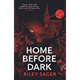 Home Before Dark: 'Clever, twisty, spine-chilling' Ruth Ware