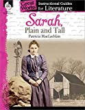 Sarah, Plain and Tall: An Instructional Guide for Literature (Great Works Instructional Guides for Literature, Level K-3)