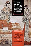 The Rise of Tea Culture in China: The Invention of the Individual (Asia/Pacific/Perspectives) by Bret Hinsch(2015-11-12) 画像
