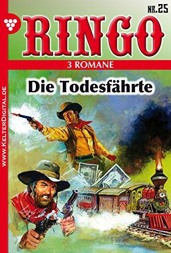 Ringo 3 Romane Nr. 25 - Western: Die Todesfährte, Zu jung zum Sterben, California Valley (German Edition)
