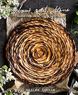 Flour and Stone: Baked for Love, Life and Happiness by [Ingram, Nadine]