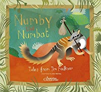 Numby The Numbat: Tales from Tim Faulkner