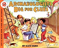 Archaeologists Dig for Clues (Let's-Read-and-Find-Out Science 2) by Kate Duke(1996-12-13)