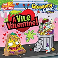 Grossery Gang: A Vile Valentine (The Grossery Gang)