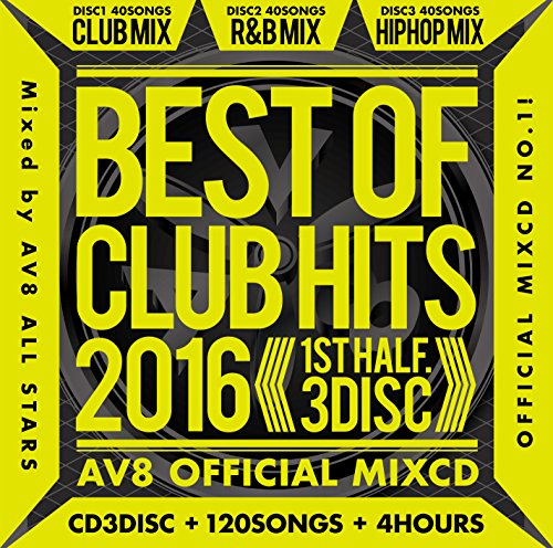 [画像:BEST OF CLUB HITS 2016-1st half- AV8 OFFICIAL MIXCD]