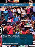 The World Bank: From Reconstruction to Development to Equity (Global Institutions) (English Edition) 画像