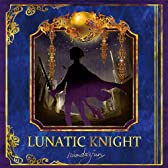 LUNATIC KNIGHT