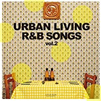 URBAN LIVING R&B SONGS vol.2 CLASSIC EDITION Mixed by DJ KAZ