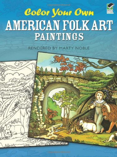 Download Color Your Own American Folk Art Paintings (Dover Art Coloring Book) 0486472388