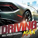 ドライビング・マックス-フル・スピード・メガミックス-