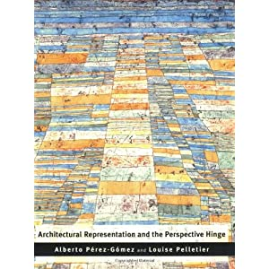 Architectural Representation and the Perspective Hinge (The MIT Press)