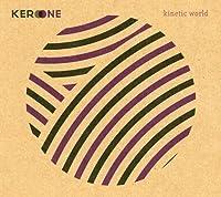 Kinetic World by Kero One (2010-06-16)