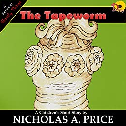 The Tapeworm (A Series of Ghastly Things Book 2) by [Price, Nicholas A.]