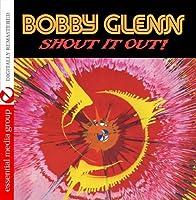 Shout It Out by Bobby Glenn