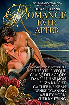 Romance Ever After by [Le Veque, Kathryn, Holland, Debra, Delacroix, Claire, Harmon, Danelle, Knight, Eliza, Kean, Catherine, Domning, Denise, York, Ashley, Ewing, Sherry]