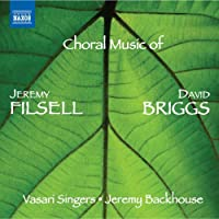 Choral Music of Jeremy Filsell & David Briggs by Vasari Singers (2013-10-29)