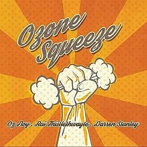 Ozone Squeeze [日本語解説つき]
