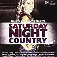 Felicity Urquhart Presents Saturday Night Country 2016