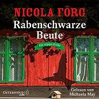 Rabenschwarze Beute (Alpen-Krimis 9): Ein Alpen-Krimi: 5 CDs
