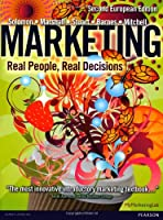 Marketing: Real People, Real Decisions: 2nd European Edition