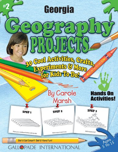 Download Georgia Geography Projects: 30 Cool, Activities, Crafts, Experiments & More for Kids to Do to Learn About Your State (Georgia Experience) 0635018292