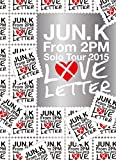 "Jun.K(From 2PM)Solo Tour 2015""LOVE LETTER""in MAKUHARI MESSE(初回生産限定盤)[ESBL-2439/40][DVD] 製品画像"