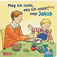 Kleiner Jakob: Mag ich nicht, ess ich nicht!, sagt Jakob