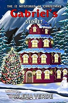 Gabriel's Secret (THE 12 MYSTERIES OF CHRISTMAS Book 2) by [Verde, Alexa]