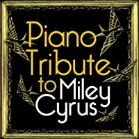 Piano Tribute to Miley Cyrus