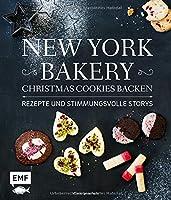New York Bakery - Christmas Cookies backen: Rezepte und stimmungsvolle Storys