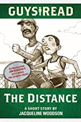 Guys Read: The Distance: A Short Story from Guys Read: The Sports Pages Kindle Edition