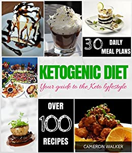 Ketogenic Diet: Keto for Beginners Guide, Keto 30 days Meal Plan, Ketogenic Vegetarian Cookbook, Intermittent Fasting by [Walker, Cameron]