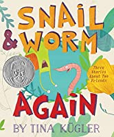 Snail and Worm Again: Three Stories About Two Friends
