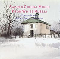Sacred Choral Music From White Russia