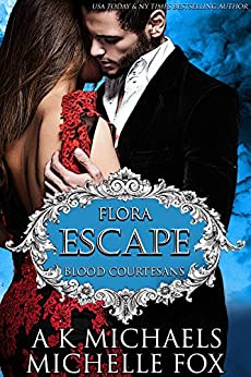 Escape: A Vampire Blood Courtesans Romance by [Michaels, A K, Fox, Michelle]