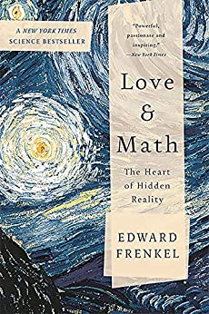 Love and Math: The Heart of Hidden Reality by [Frenkel, Edward]