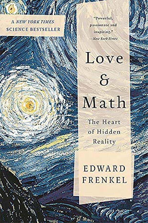 無謀差し迫ったますますLove and Math: The Heart of Hidden Reality (English Edition)