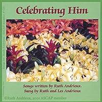 Celebrating Him
