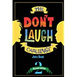 The Don't Laugh Challenge - 2nd Edition: Children's Joke Book Including Riddles, Funny Q&A Jokes, Knock Knock, and Tongue Twi
