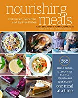 Nourishing Meals: 365 Whole Foods, Allergy-Free Recipes for Healing Your Family One Meal at a Time : A Cookbook