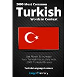 2000 Most Common Turkish Words in Context: Get Fluent & Increase Your Turkish Vocabulary with 2000 Turkish Phrases (Turkish L
