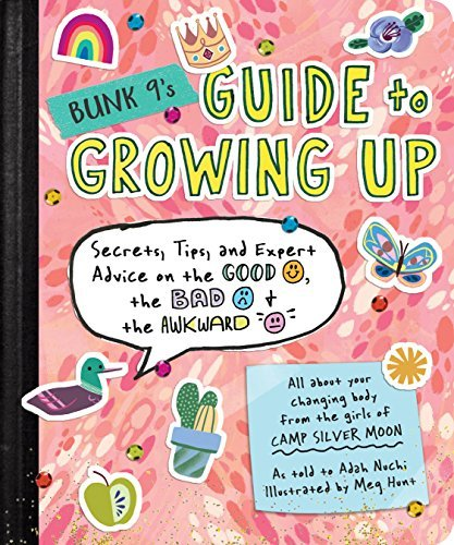Bunk 9's Guide to Growing Up: Secrets, Tips, and Expert Advice on the Good, the Bad, and the Awkward (English Edition)