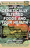 Genetically Altered Foods and Your Health: Food at Risk (Basic Earth Guides) (English Edition) 画像