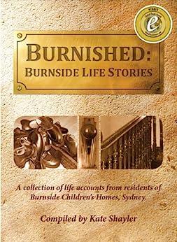 [Shayler, Kate]のBurnished: Burnside Life Stories (English Edition)