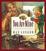 You Are Mine (Max Lucado's Wemmicks) by Max Lucado(2001-07-18)