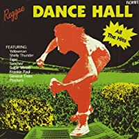 Reggae Dance Hall: All the Hits