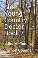 The Young Country Doctor Book 7: Bilbury Pudding