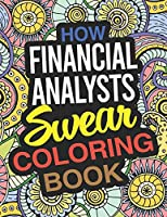 How Financial Analysts Swear Coloring Book: A Financial Analyst Coloring Book