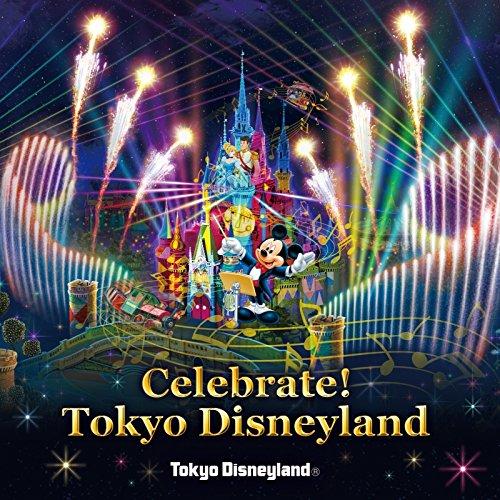 東京ディズニーランド(R)  ナイトタイムスペクタキュラー「Celebrate! Tokyo Disneyland」(ALBUM)